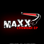 MAXX - Crowbar EP (Front Cover)