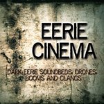 HOLLYWOODS LOOPS - Eerie Cinema: Dark Eere Soundbeds Drones Booms & Clangs (Sample Pack WAV) (Front Cover)