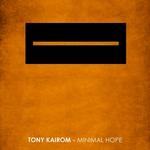 KAIROM, Tony - Minimal Hope (Front Cover)