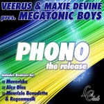 VEERUS/MAXIE DEVINE presents MEGATONIC BOYS - Phono (The Release) (Front Cover)