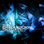 SUPERIOR SELECTIONZ - Triangulation EP (Front Cover)