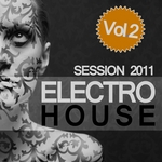 VARIOUS - Electro House Session 2011 Vol 2 (Front Cover)