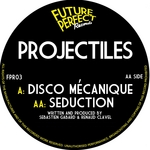 PROJECTILES - Disco Mecanique Seduction (Front Cover)