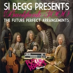 SI BEGG - Si Begg Presents Buckfunk 3000: The Future Perfect Arrangements (Front Cover)