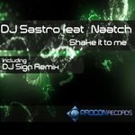 DJ SASTRO feat NAATCH - Shake It To Me (Front Cover)