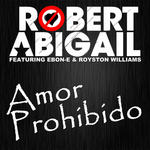 ABIGAIL, Robert feat EBON E & ROYSTON WILLIAMS - Amor Prohibido (Front Cover)