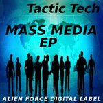 TACTIC TECH - Mass Media EP (Front Cover)