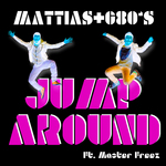 MATTIAS+G80S feat MASTER FREEZ - Jump Around (Front Cover)