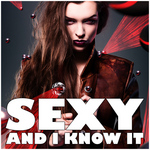Sexy & I Know It