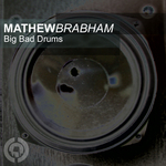 BRABHAM, Mathew - Big Bad Drums (Front Cover)