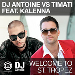 DJ ANTOINE vs TIMATI feat KALENNA - Welcome To St Tropez (Front Cover)