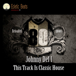 DEF1, Johnny - This Track Is Classic House Reloaded (Front Cover)