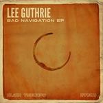 GUTHRIE, Lee - Bad Navigation EP (Front Cover)