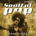 UEBERSCHALL - Soulful Pop (Sample Pack Elastik Soundbank) (Front Cover)