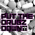 Put The Drugz Down