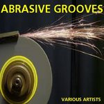 VARIOUS - Abrasive Grooves (Front Cover)