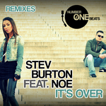 BURTON, Stev feat NOE - It's Over (remixes) (Front Cover)