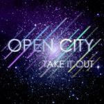 OPEN CITY - Take It Out (Front Cover)