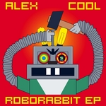 COOL, Alex - Roborabbit EP (Front Cover)