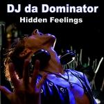 DJ DA DOMINATOR - Hidden Feelings (Front Cover)