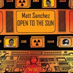 SANCHEZ, Matt - Open To The Sun (Front Cover)