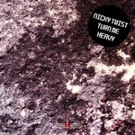 NICKY TWIST - Turn Me Heavy (Front Cover)