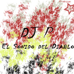 DJ P - El Sonido Del Diablo (Front Cover)