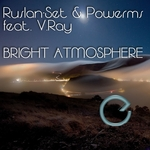 RUSLAN SET & POWERMS feat V RAY - Bright Atmosphere (Front Cover)