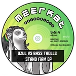 UZUL vs BASS TROLLS - Stand Firm EP (Front Cover)