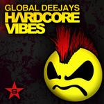 Global Deejays: Hardcore Vibes