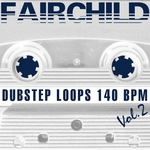 FAIRCHILD - Dubstep Loops 140 BPM (Volume 2 Special DJ Tools) (Front Cover)
