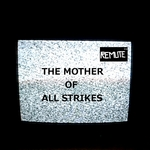 REMUTE - The Mother of All Strikes (Front Cover)