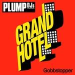PLUMP DJS - Gobbstopper (Front Cover)