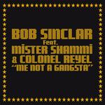 SINCLAR, Bob feat MR SHAMMI/COLONEL REYEL - Me Not A Gangsta (Front Cover)