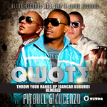 QWOTE feat PITBULL & LUCENZO - Throw Your Hands Up - Dancar Kuduro (Front Cover)