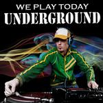 We Play Today Underground