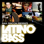 Latino Bass Vol 1 - Presented By Raul Rincon (Compiled & Mixed By Raul Rincon)