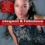 Elegant & Fabulous Vol 3 - 25 Classic House Anthems & Deep-House Tracks