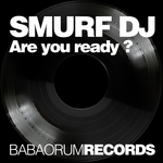 SMURF DJ - Are You Ready (Front Cover)