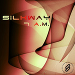 SILKWAY - 7 AM (Front Cover)