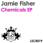 FISHER, Jamie - Chemicals EP (Front Cover)