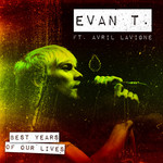 EVAN T feat AVRIL LAVIGNE - Best Years Of Our Lives (Front Cover)