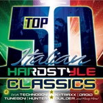 VARIOUS - Top 50 Italian Hardstyle Classics (Front Cover)
