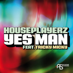 HOUSEPLAYERZ feat TRICKY MICKY - Yes Man (Front Cover)