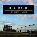 URSA MAJOR - Low Rises (remixes) (Front Cover)