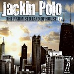 JACKIN POLO - The Promised Land Of House EP (Front Cover)