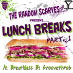 RANDOM SCARVES, The - Lunch Breaks Part 1 (remixes) (Front Cover)