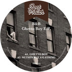 B&B - Ghetto Boy EP (Front Cover)