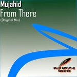 MUJAHID - From There (Front Cover)