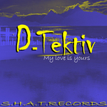 D TEKTIV - My Love Is Yours EP (Front Cover)